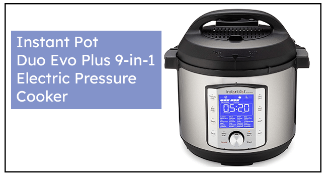 Instant Pot Duo Evo Plus 9-in-1 Electric Pressure Cooker